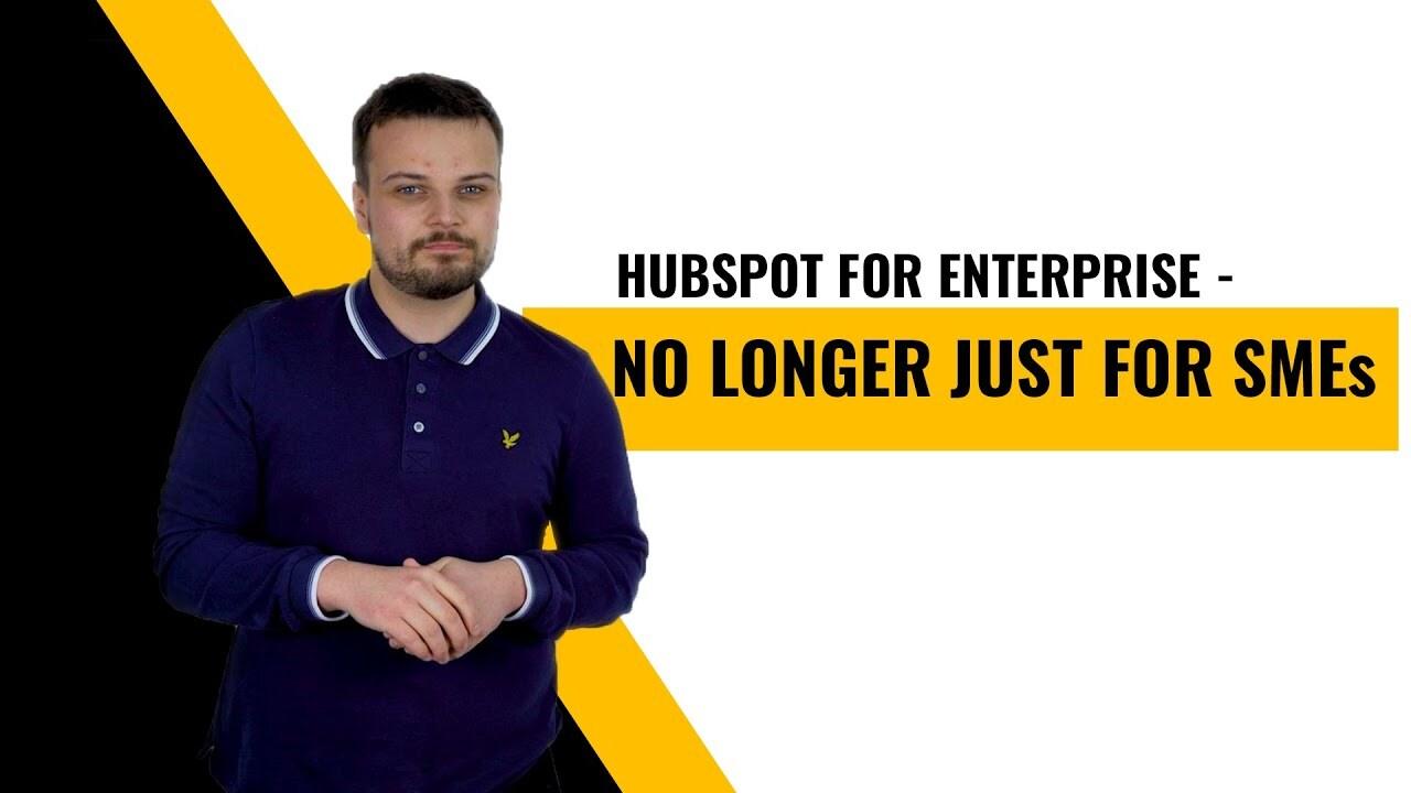 Hubspot for Enterprise No Longer Just for SMEs