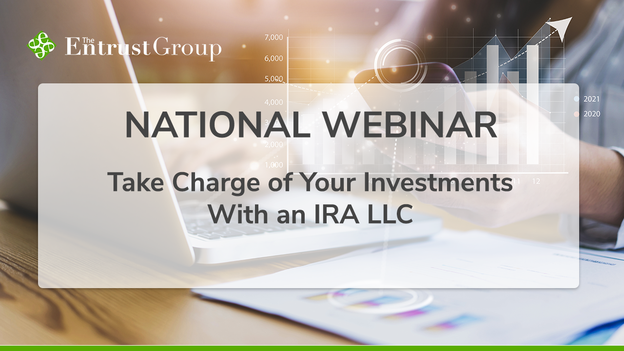 March_2021_Webinar_Video_Take_Charge_of_Your_Investments_With_an_IRA_LLC