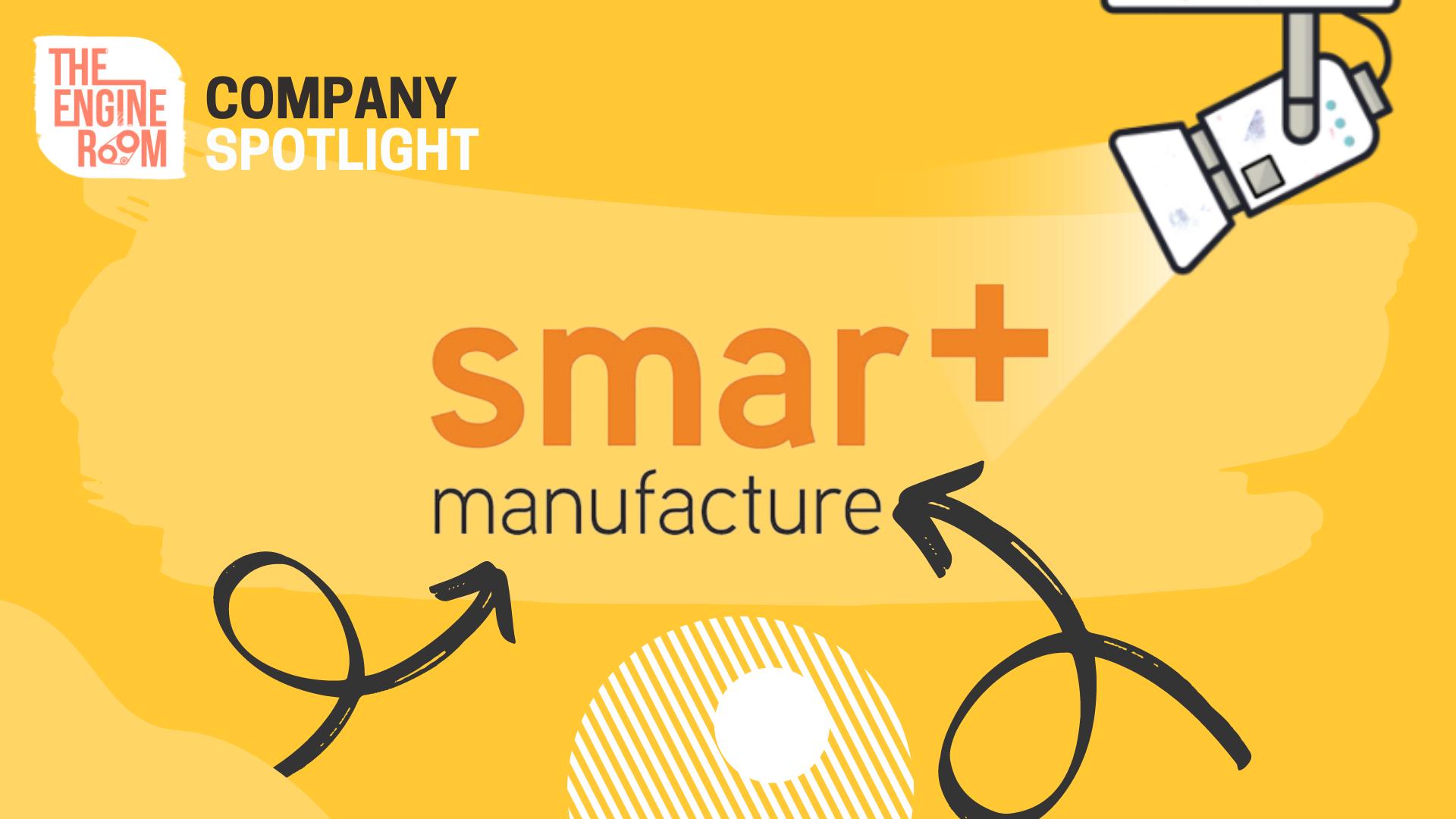 THE ENGINE ROOM - Company Spotlight - Sara Duff Smart Manufacture
