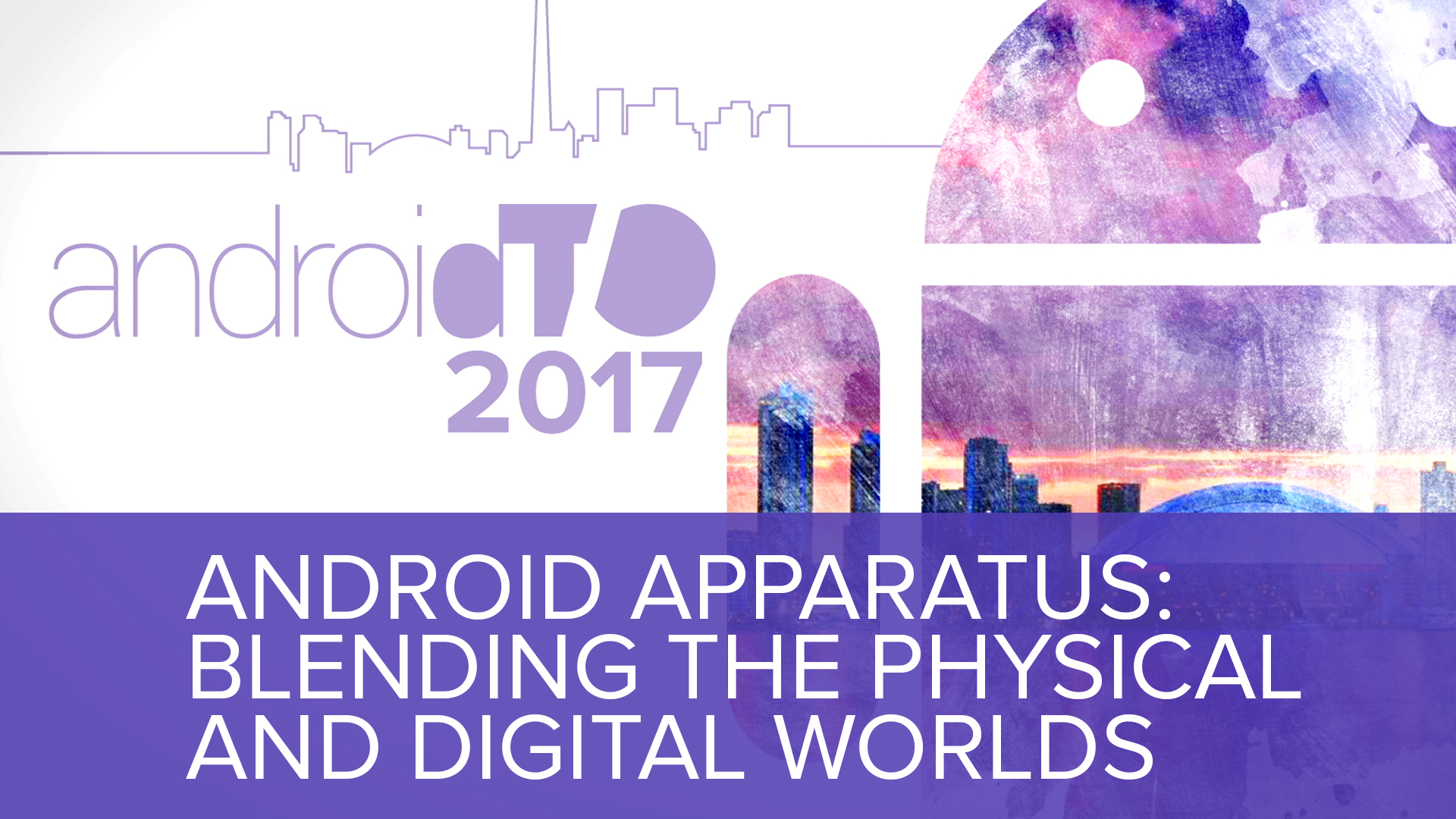 Android Apparatus: Blending the Physical and Digital Worlds - Lindy Wilkins & Hillary Predko