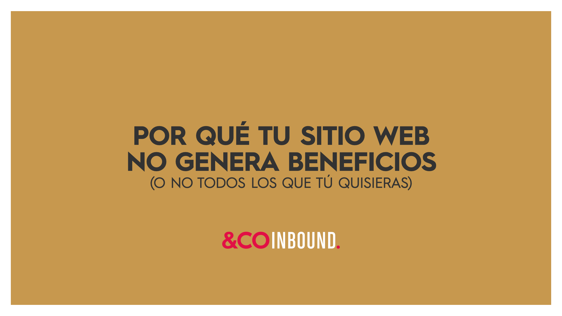 Por qué tu sitio web no genera beneficios