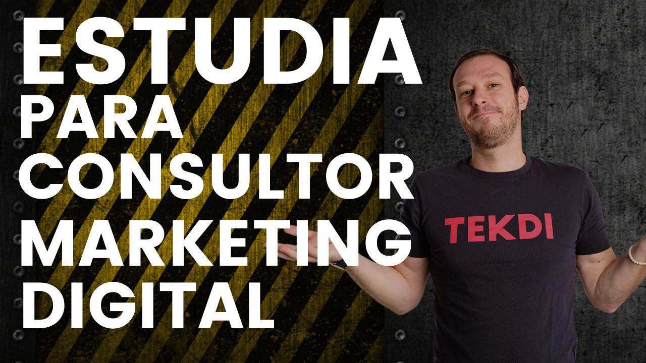5 razones para formarte como consultor de marketing digital
