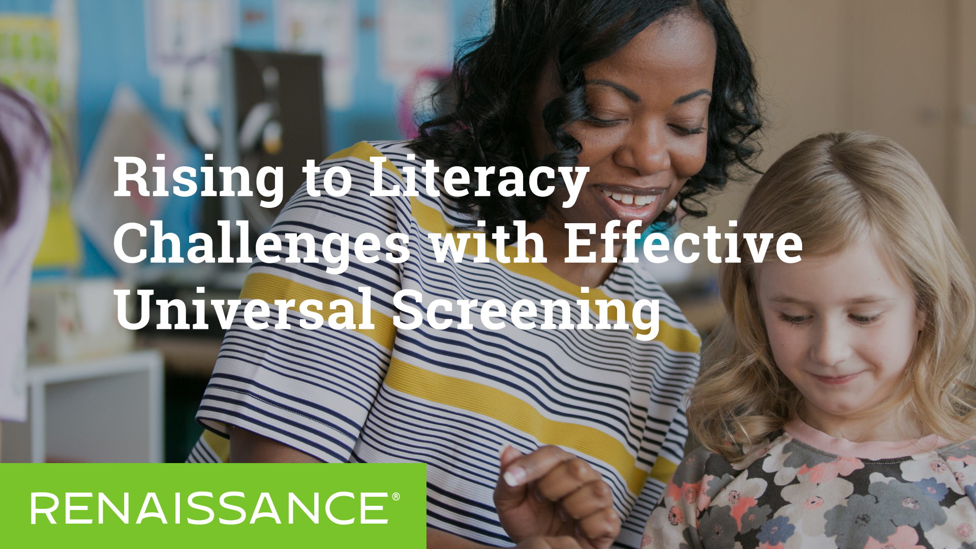 Rising to Literacy Challenges with Effective Universal Screening