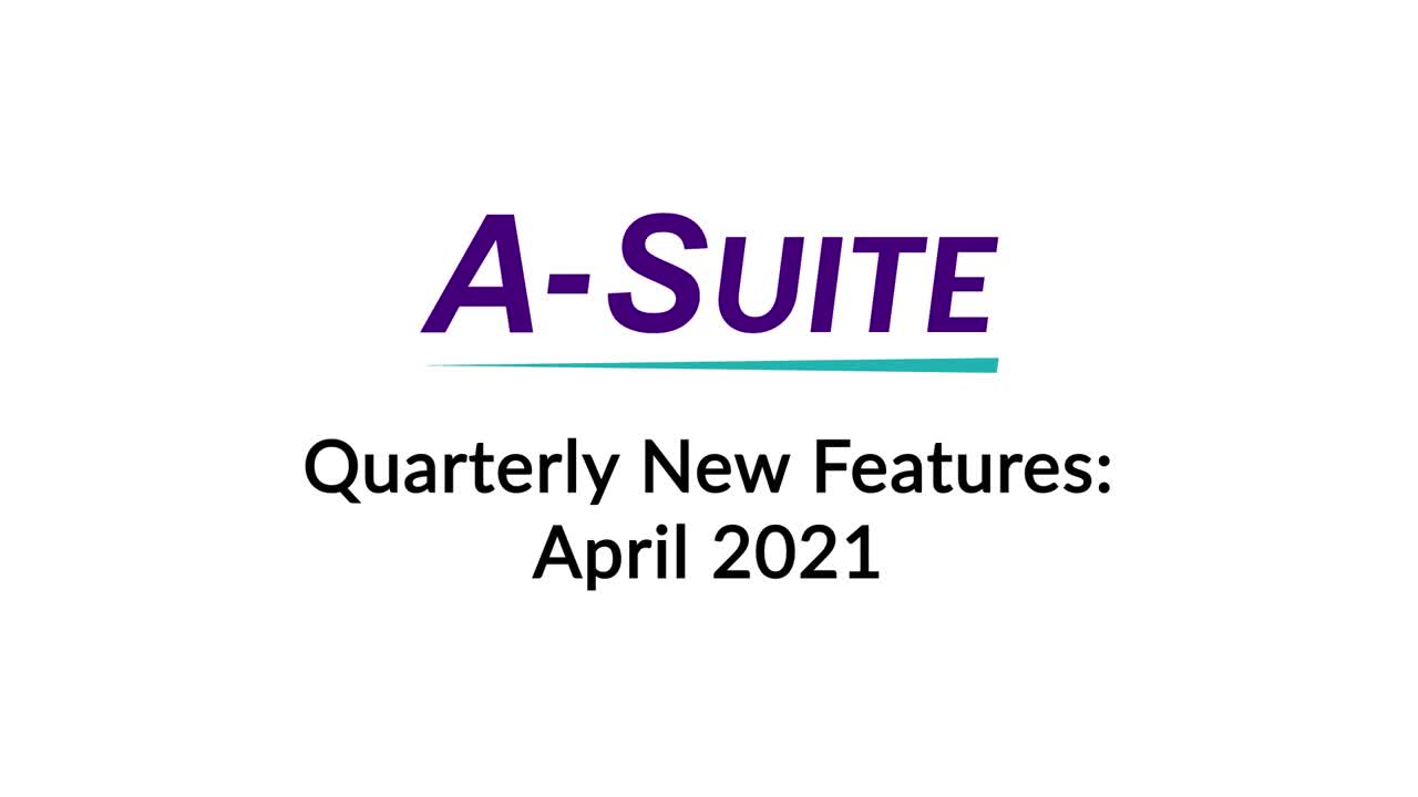 A-Suite Monthly Features - Q1 2021