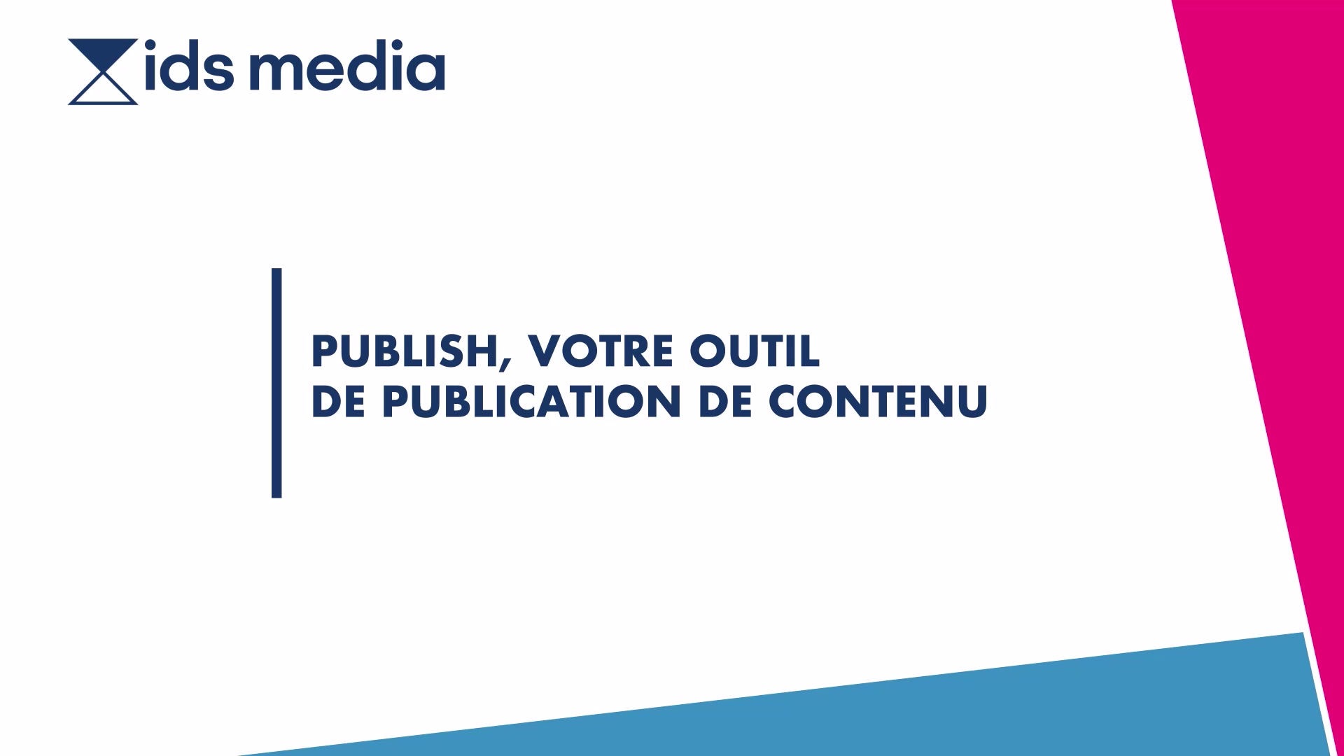 PRESENTATION_PLATEFORME_PUBLISH_IDS_MEDIA - sans contact