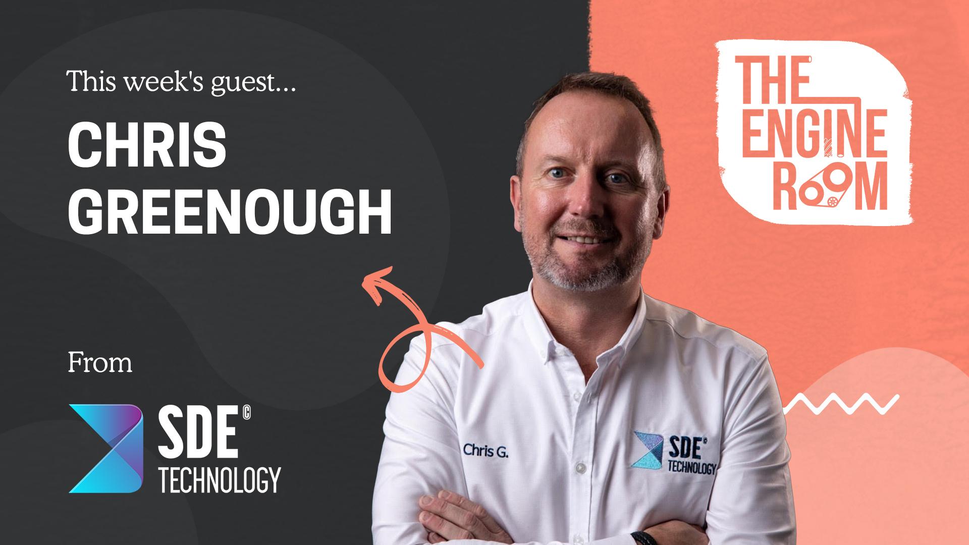 THE ENGINE ROOM - Company Spotlight - Chris Greenough SDE Technology