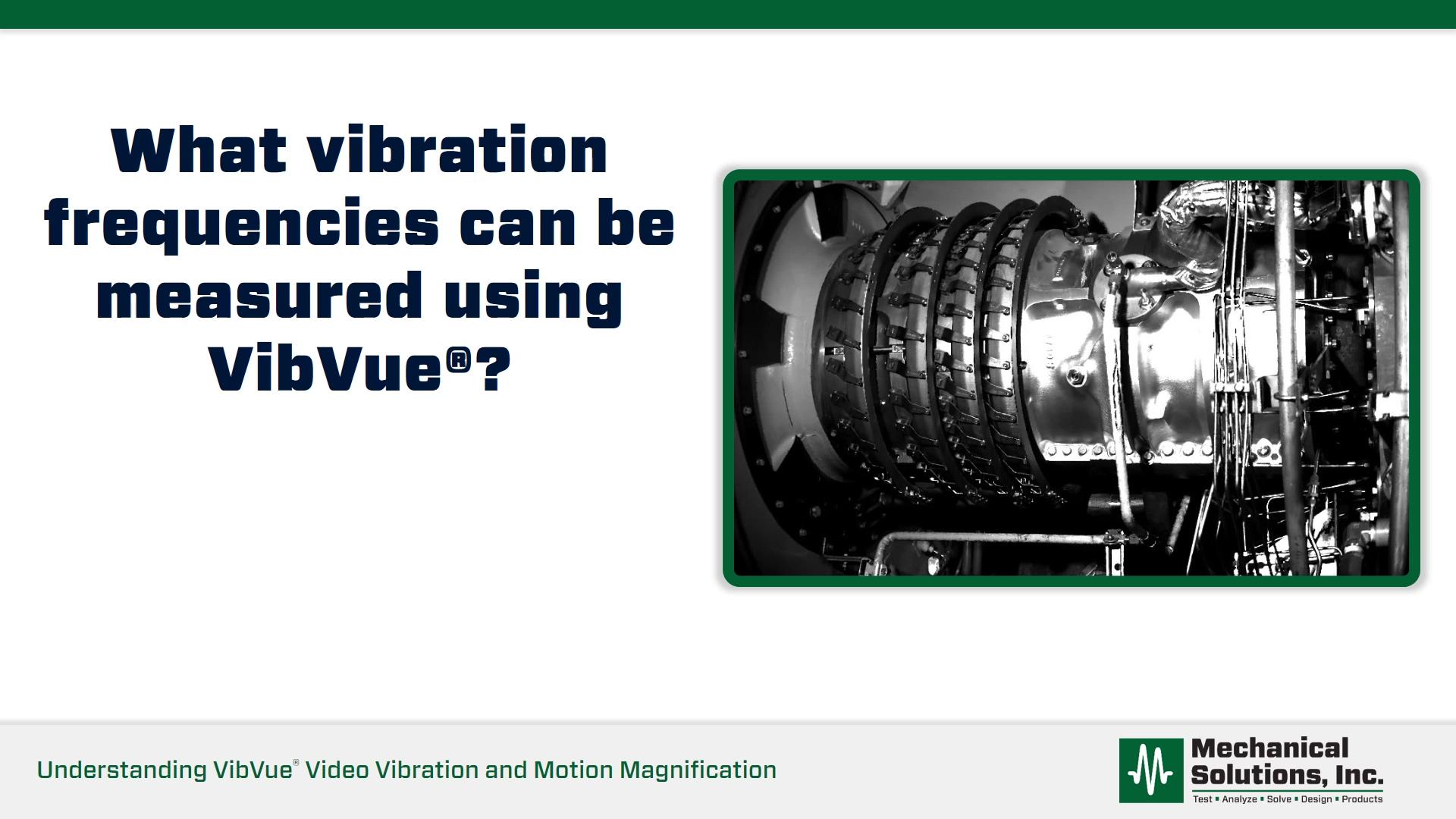 Understanding VibVue® - frame rate vs. resolution