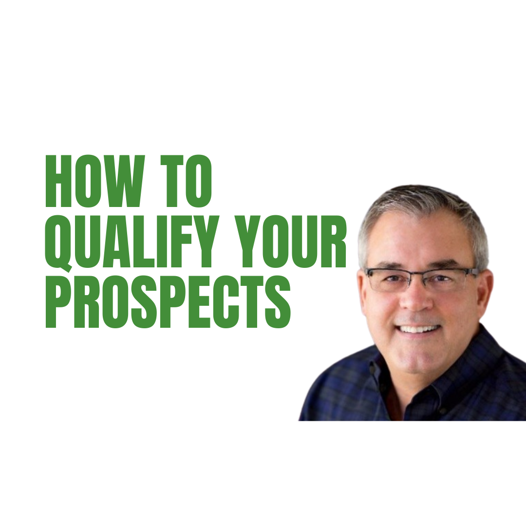 (REVISED)4.5.2021 - KR - Lead Qualification - how to qualify a prospect