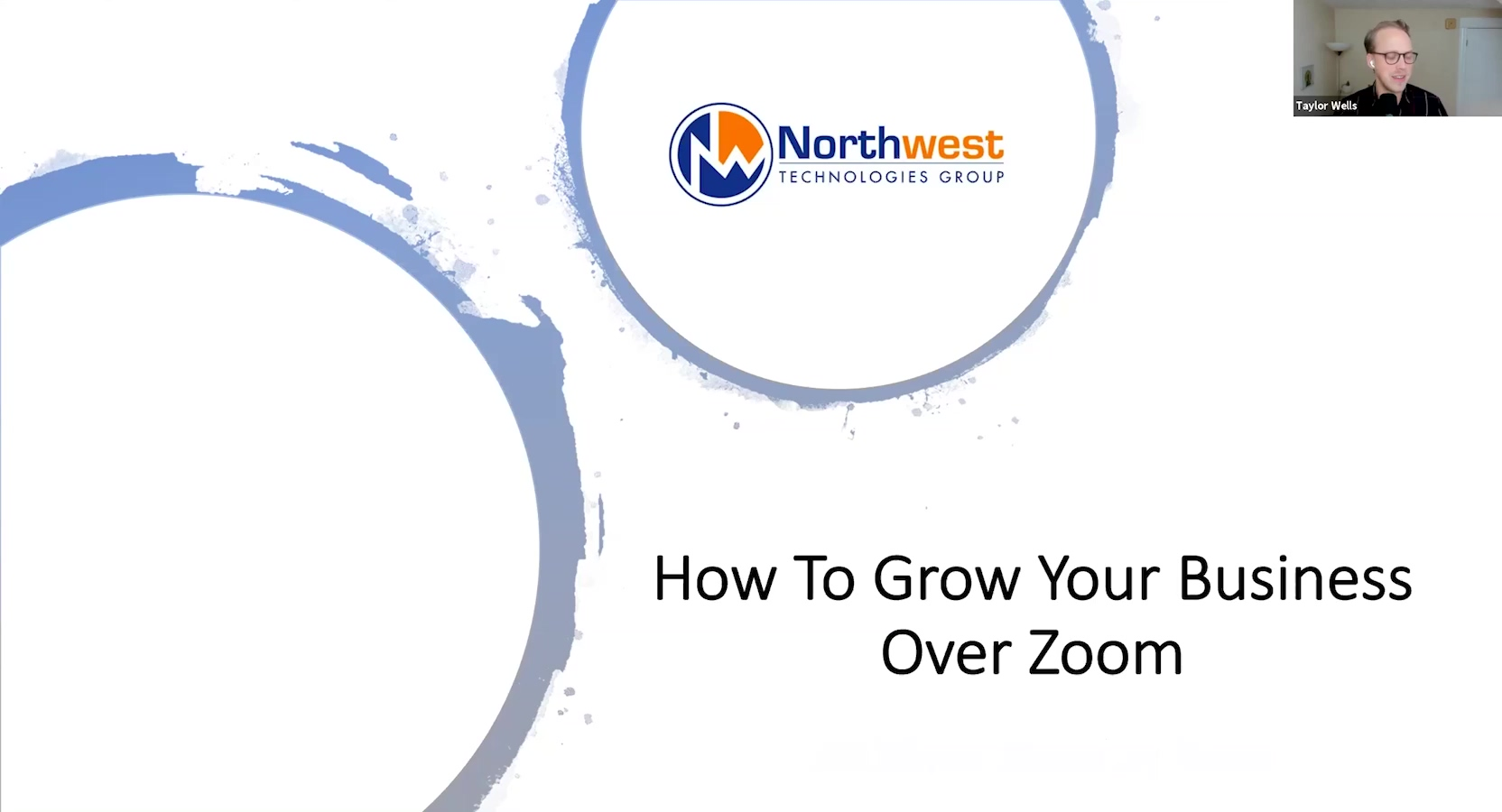 NW Techs - Webinar - Growing Your Business Over Zoom