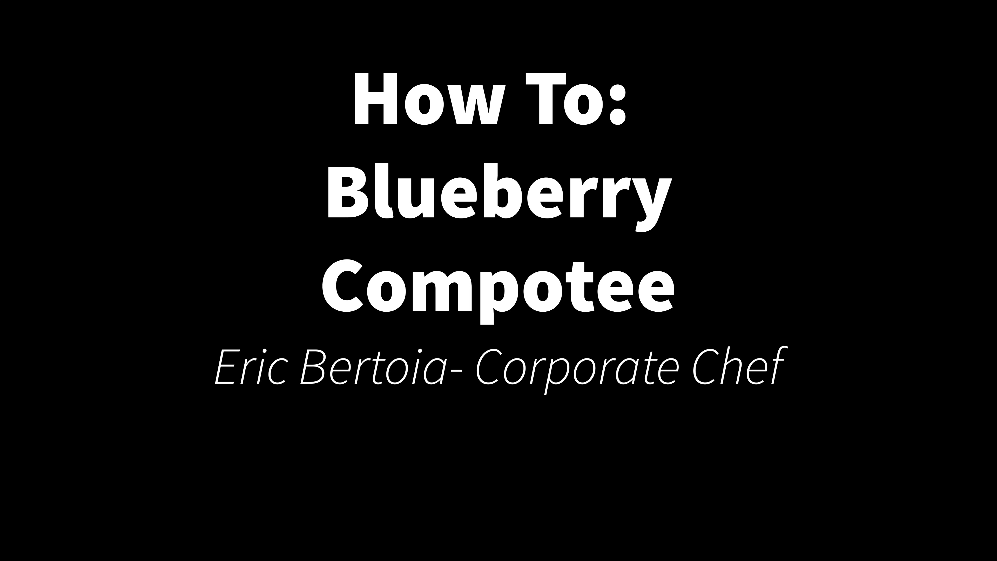 How To Blueberry Compotee