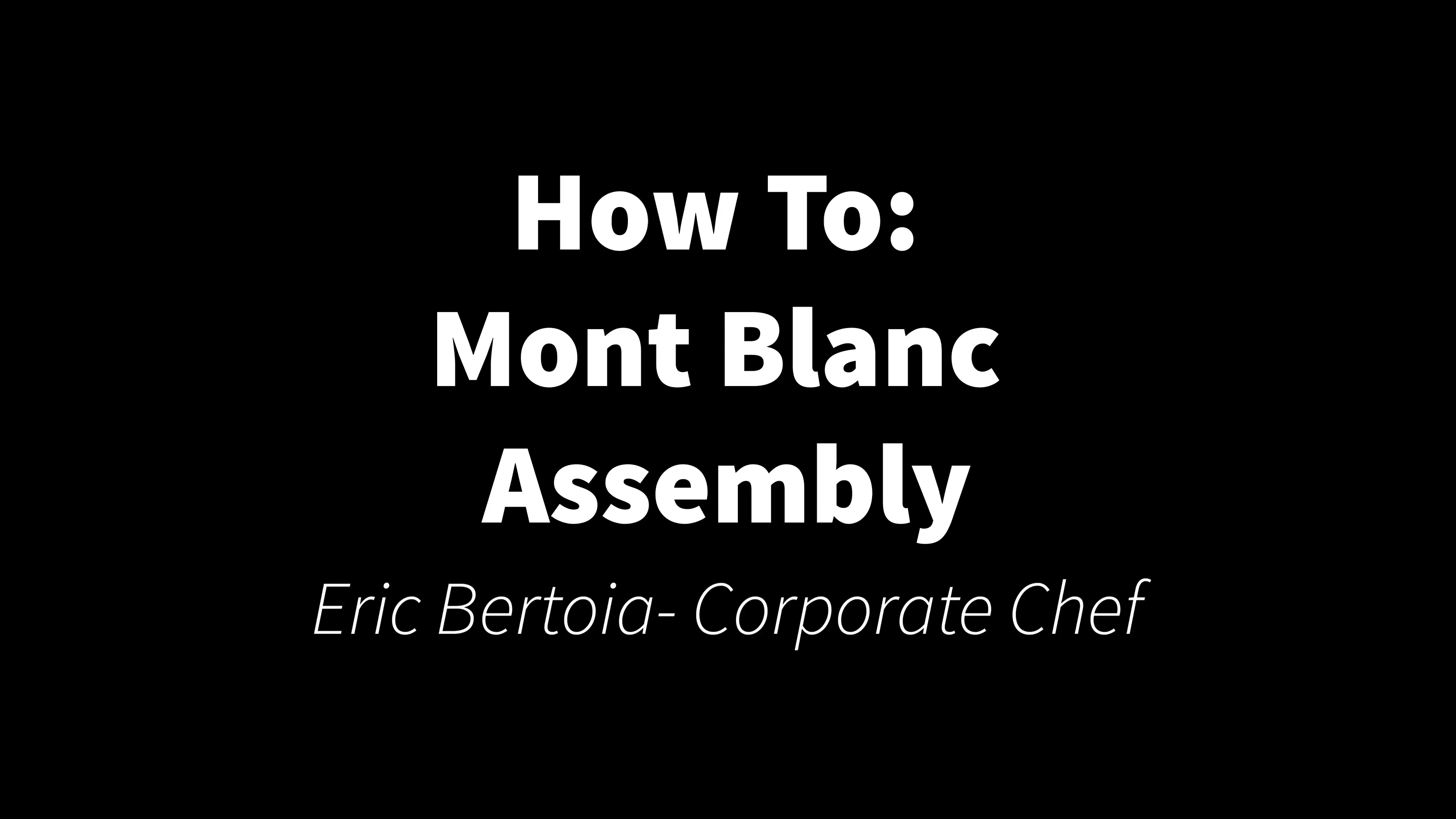 How To- Mont Blanc Assembly
