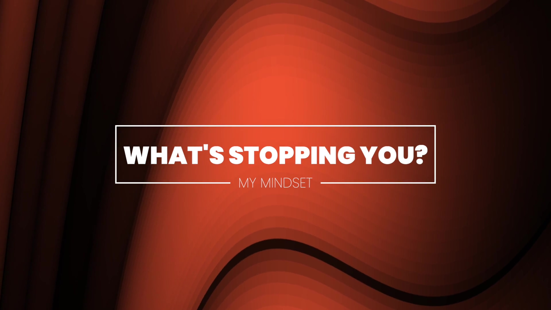 Whats Stopping You Intro