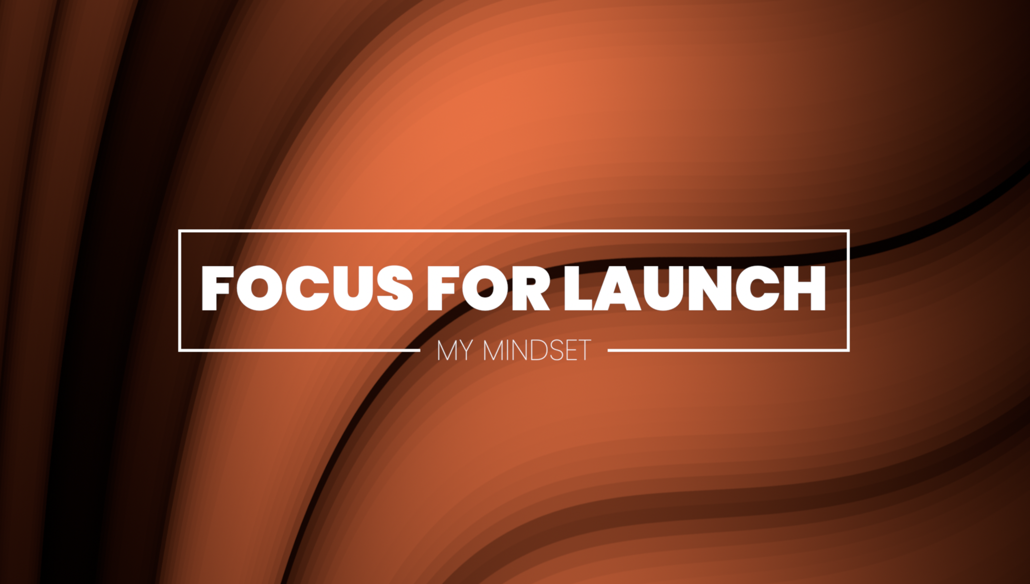Focus for Launch 1