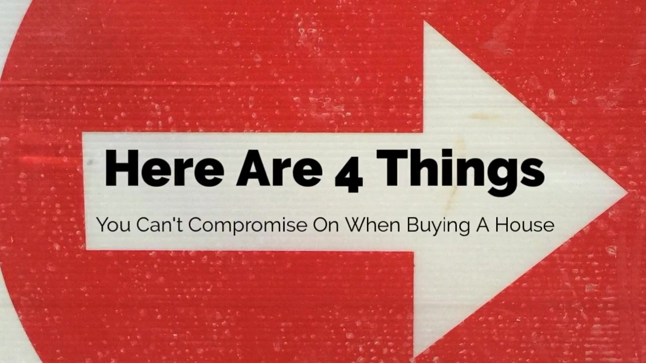 4_things_you_cant_compromise_on_when_buying_a_house_720p_PlORwa4q