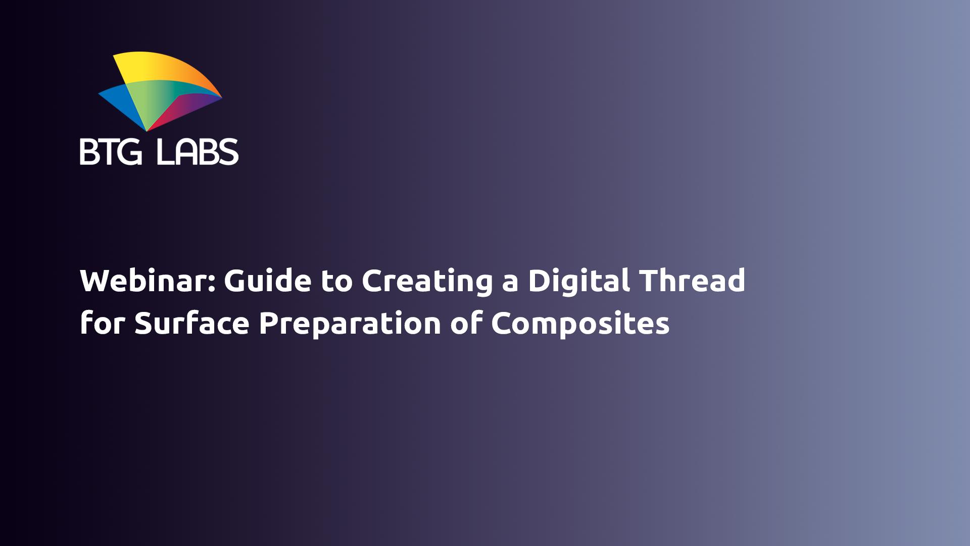 指南 - 创建 -  A-Digital-Theel-For-For-Surface-ression-of Composites-Webinar