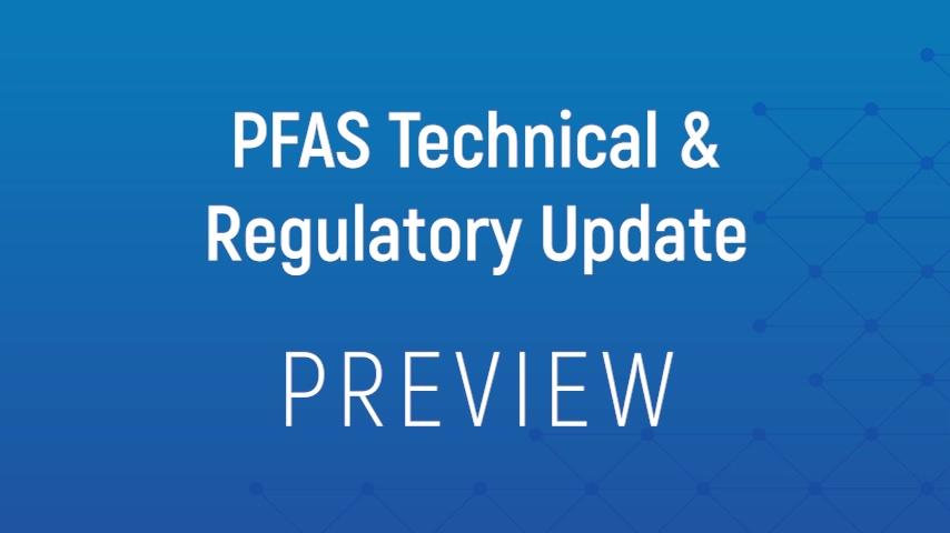 Teaser_PFAS Technical & Regulatory Update