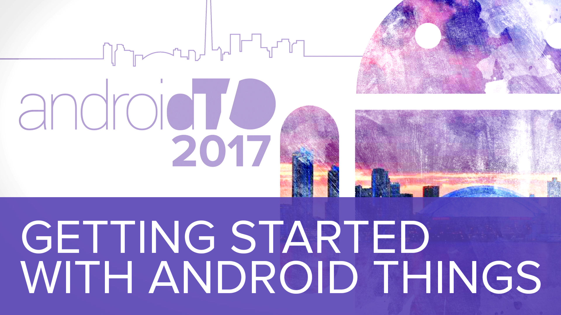 Getting Started with Android Things - Bharati Sethiya & Troy Molnar