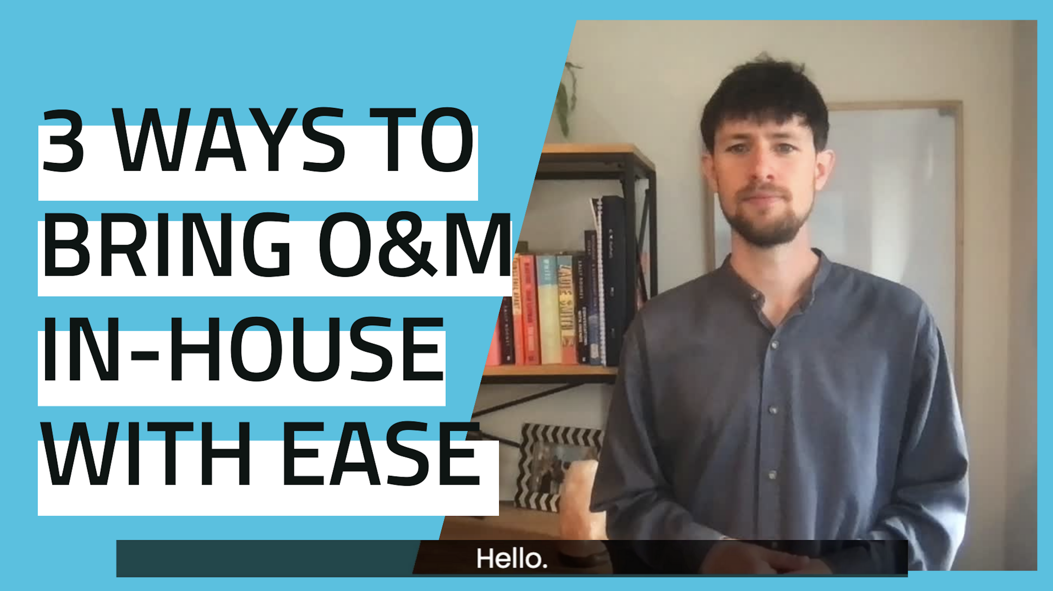 Three Ways to Bring O&M in-House with Ease