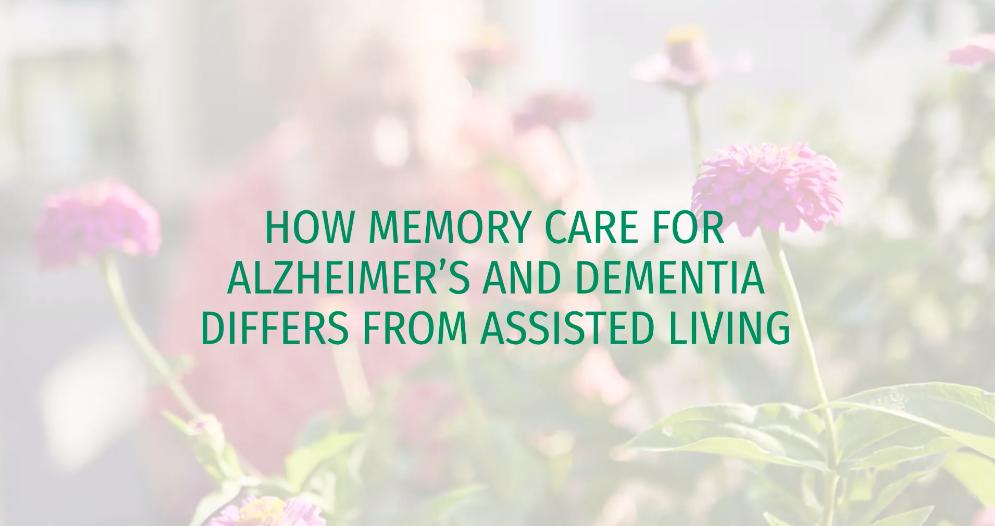 Cedarhurst_Senior_Living_How Memory Care for Alzheimer's and Dementia Differs from Assisted Living_V