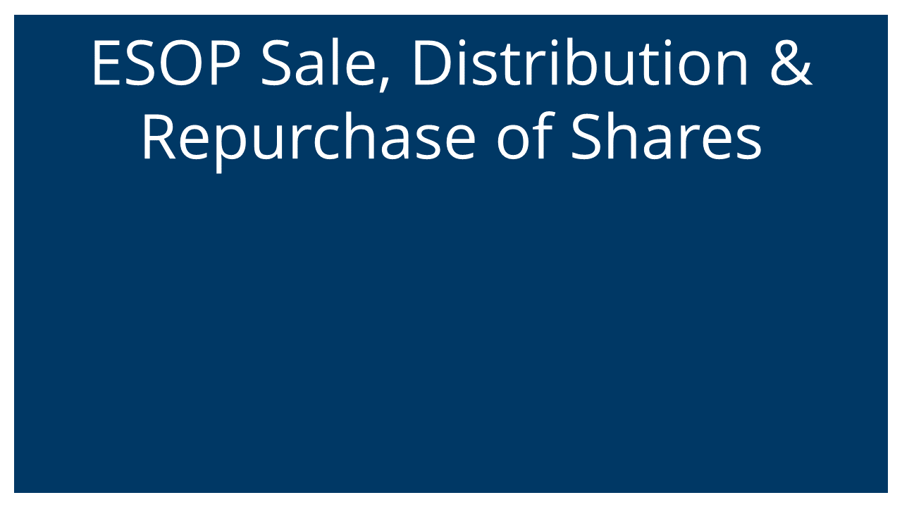 How ESOP Shares are Sold, Distributed, and Repurchased (Vistage Atlanta 26Aug20)