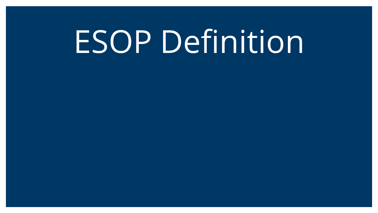 ESOP Definition (Vistage Atlanta 26Aug20)