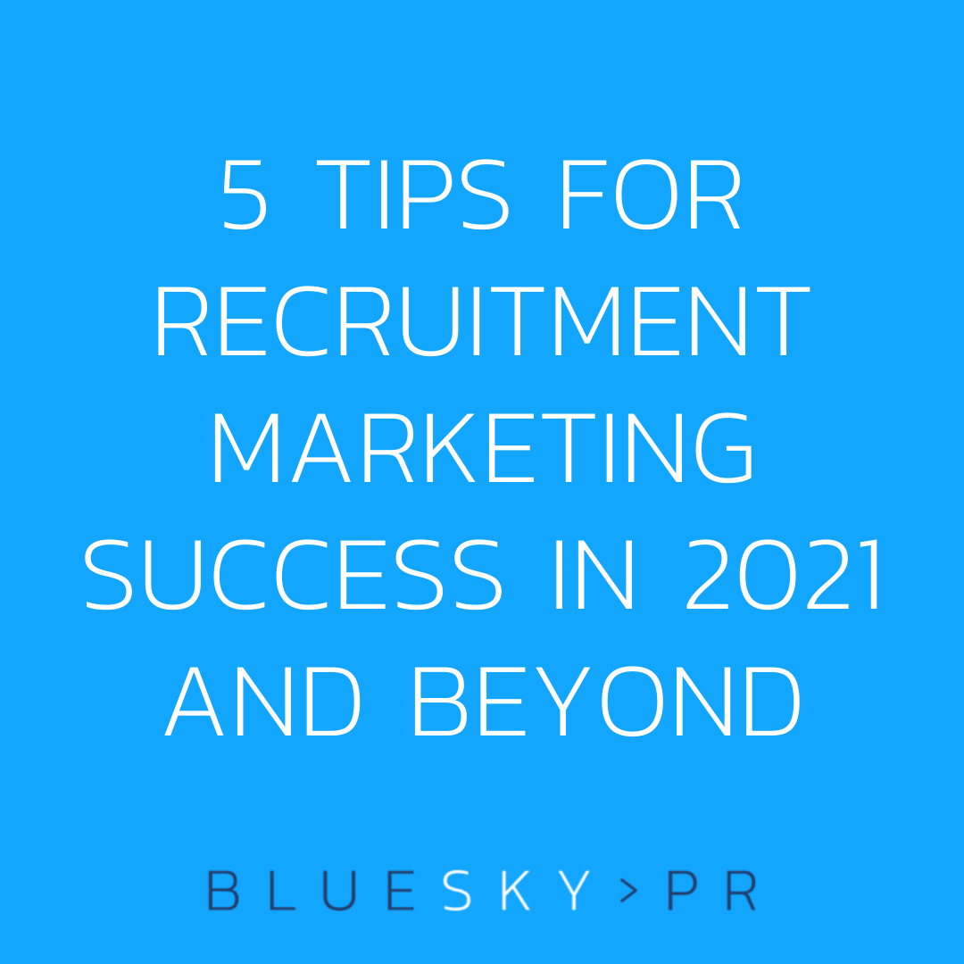 5 tips for recruitment marketing success in 2021 and beyond