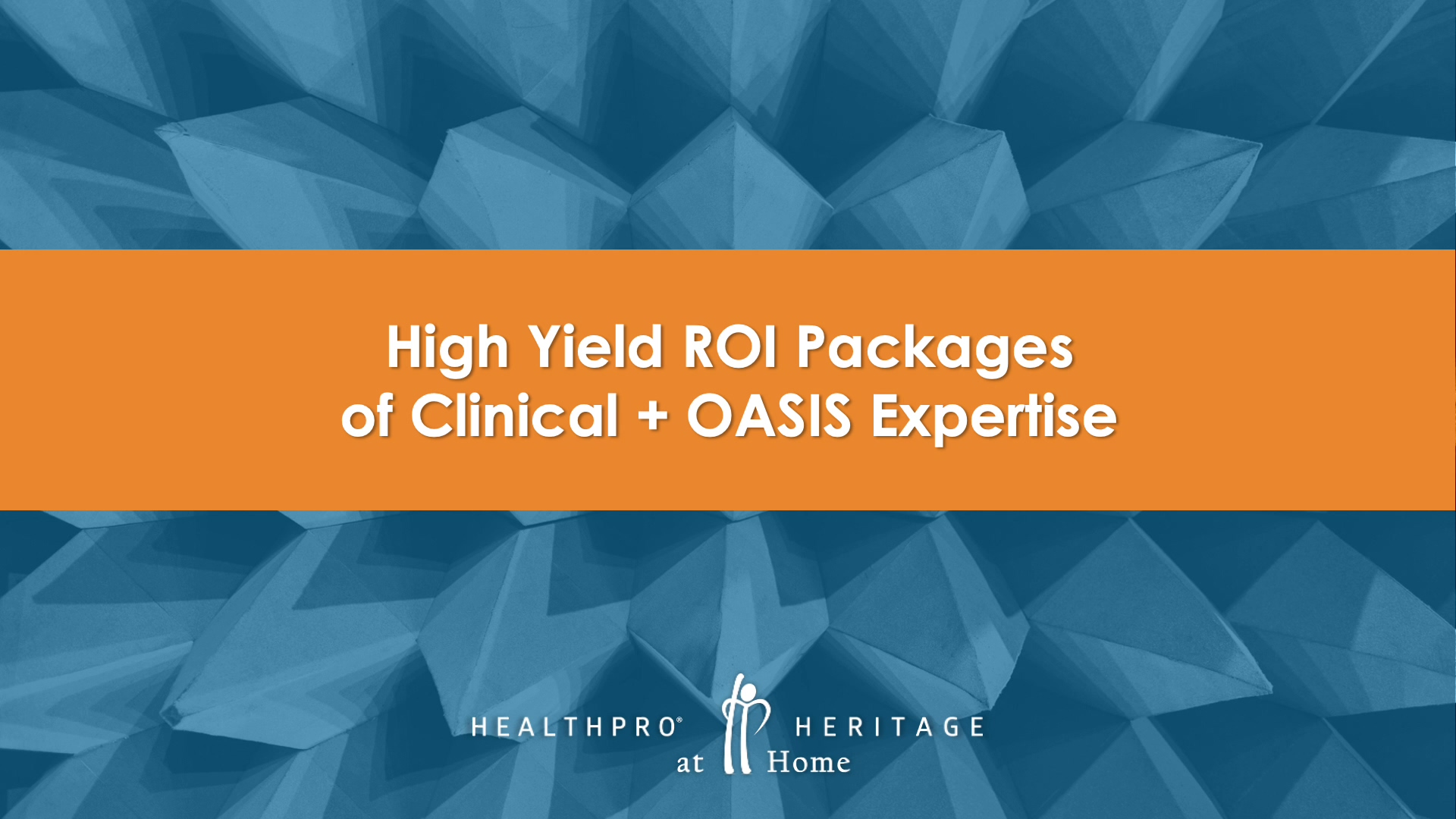 HealthPRO Heritage at Home - Clinical + OASIS Expertise