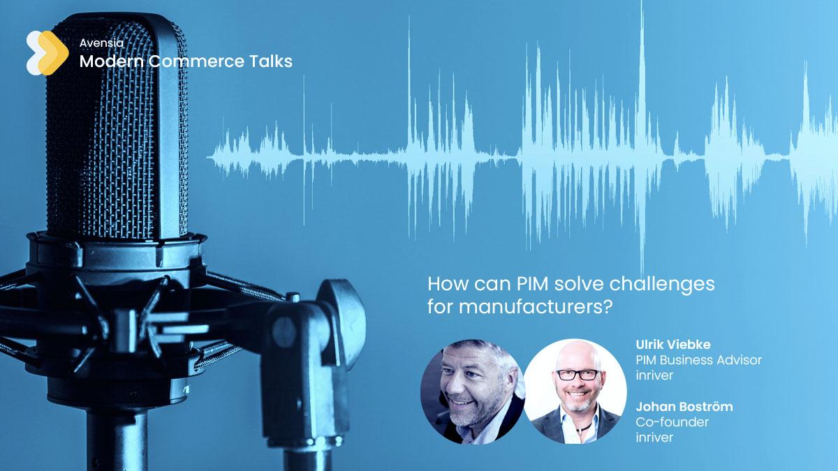 Modern Commerce Talks - inRiver - Manufacturers2