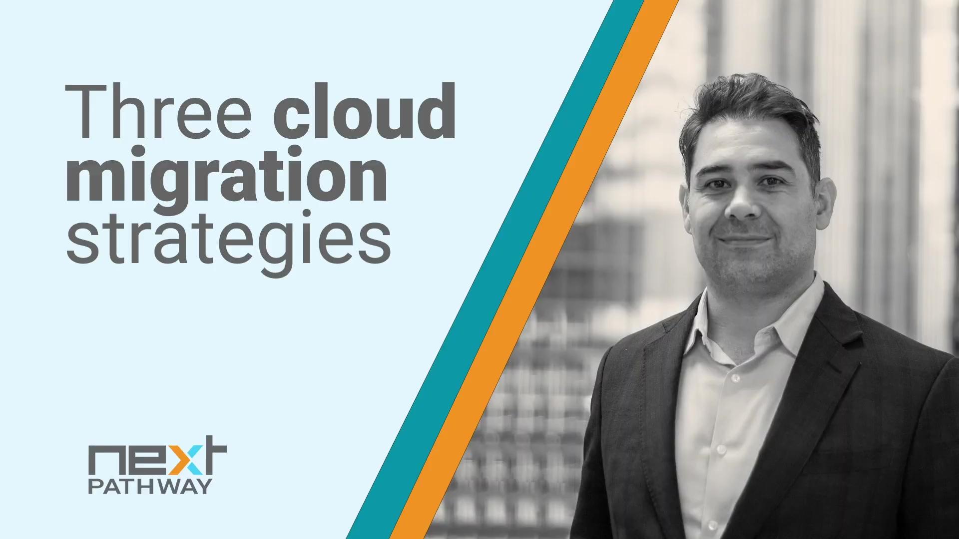QNA_Tamer_describe the main three cloud migration strategies