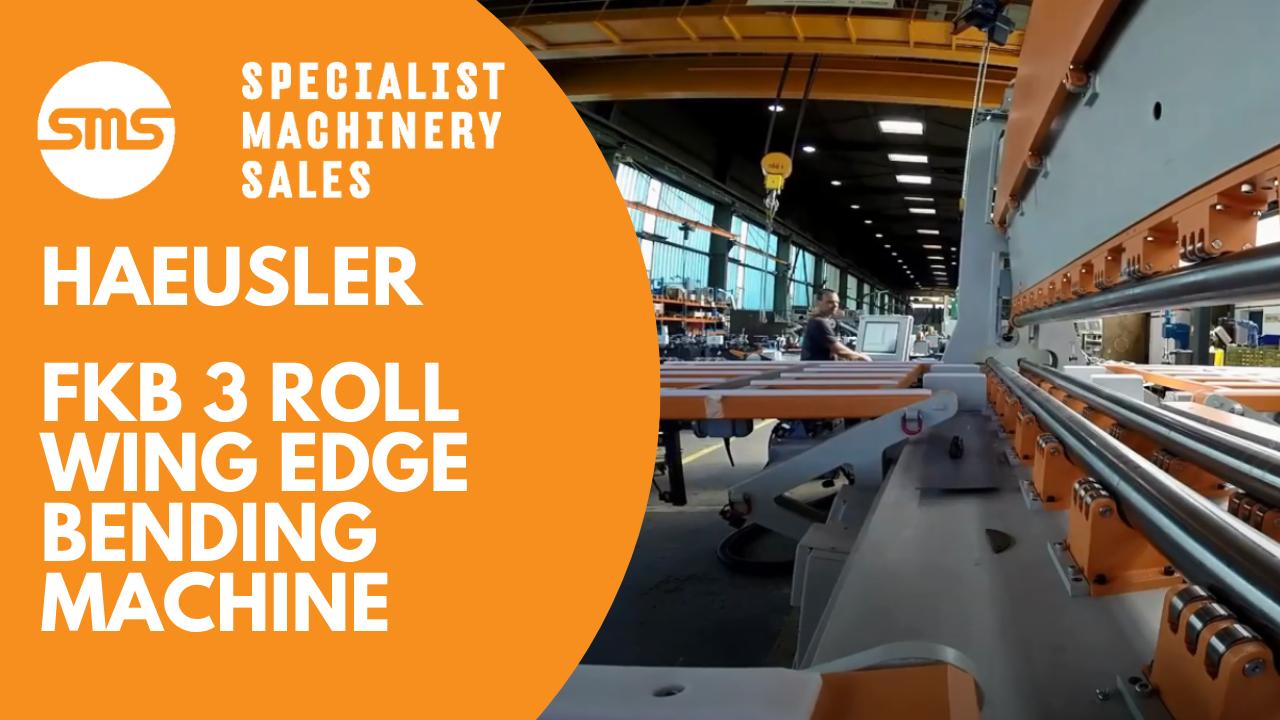 Haeusler FKB 3 Roll Wing Edge Bending Machine Specialist Machinery Sales