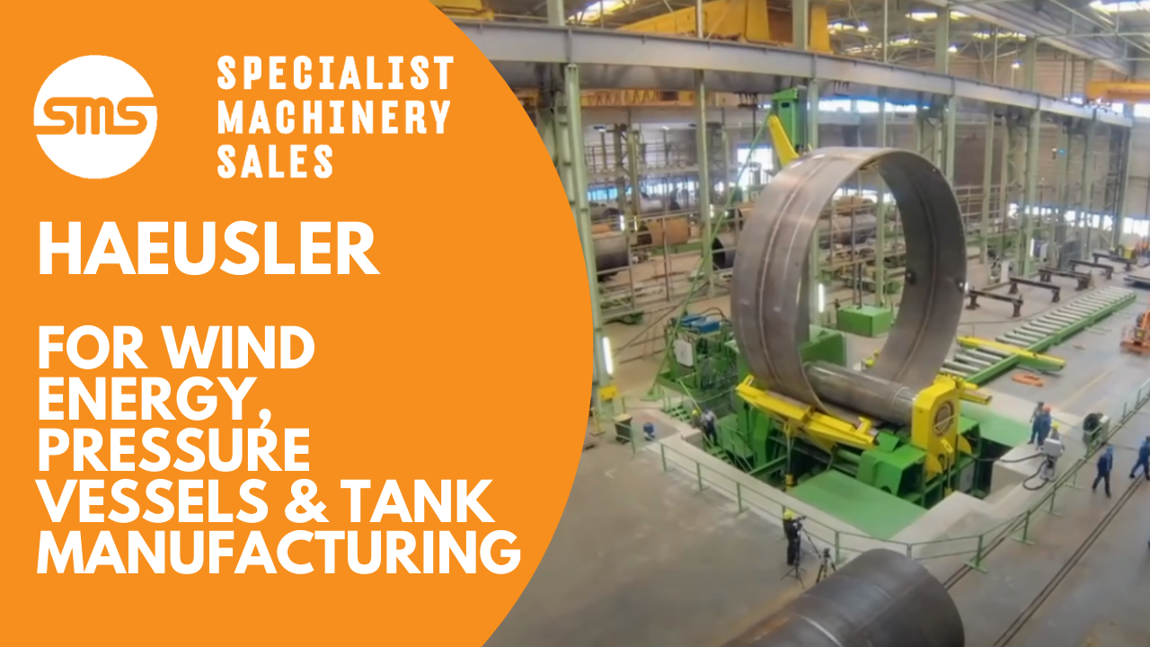Haeusler Machine for Wind Energy, Pressure Vessels & Tank Manufacturing Specialist Machinery S