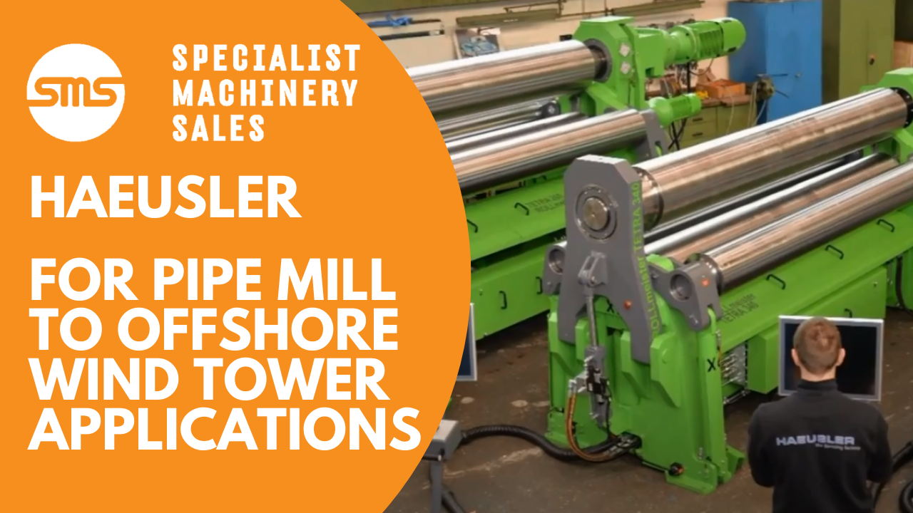 Haeusler for Pipe Mill to Offshore Wind Tower Applications Specialist Machinery Sales