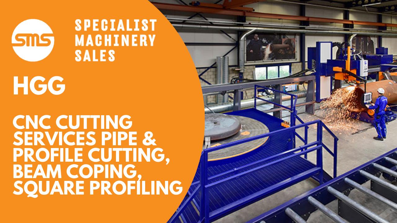 CNC Cutting Services Pipe & profile cutting, beam coping, square profiling HGG Cutting Servi