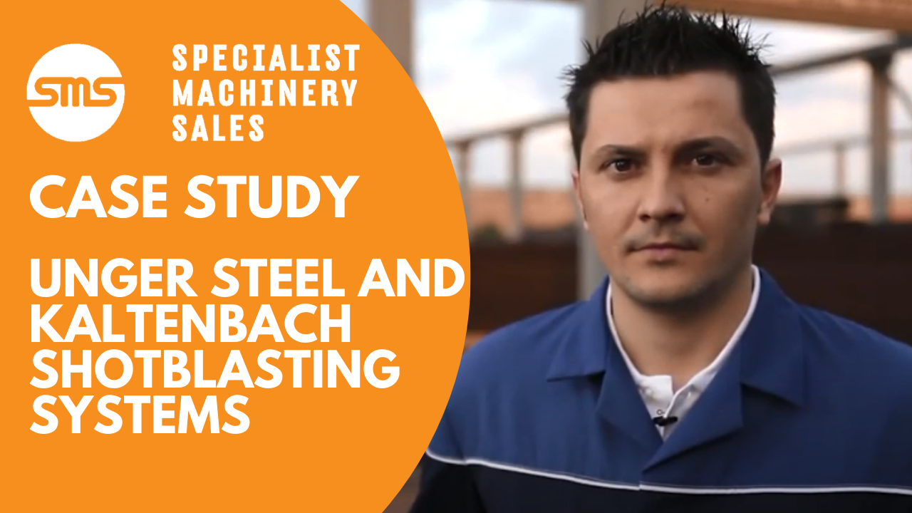 Case Study - Unger Steel and Kaltenbach Shotblasting Systems Specialist Machinery Sales