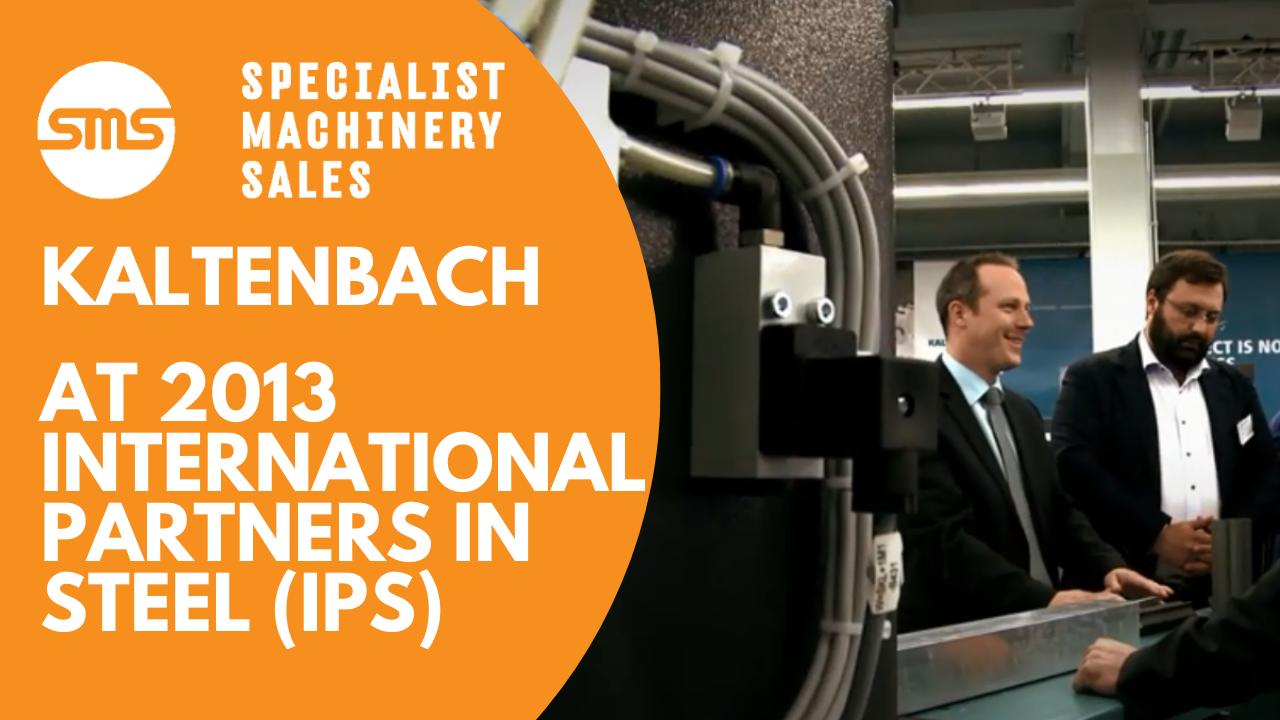 Kaltenbach at IPS 2013 (International Partners in Steel) Specialist Machinery Sales