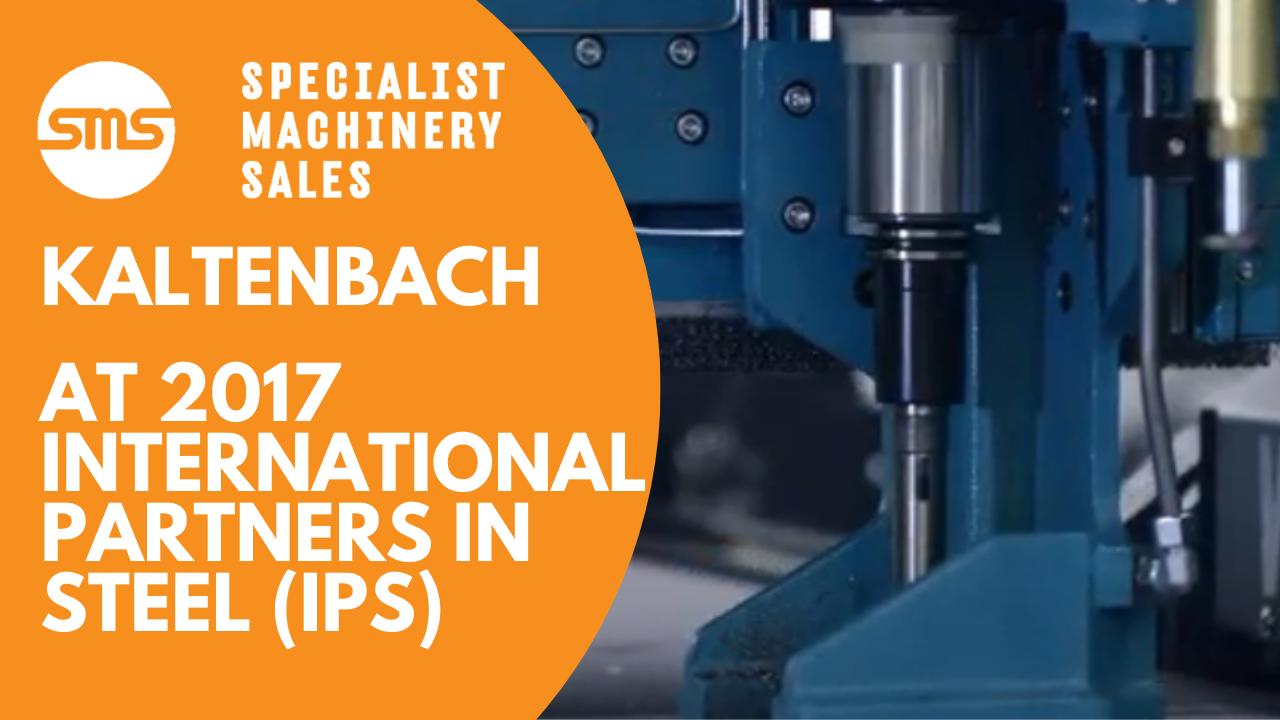 Kaltenbach at IPS 2017 (International Partners in Steel) Specialist Machinery Sales