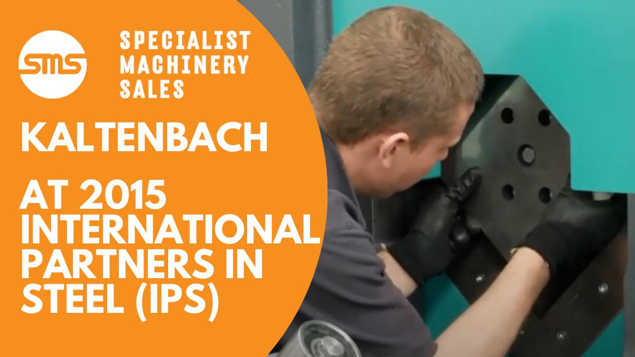 Kaltenbach at IPS 2015 (International Partners in Steel) Specialist Machinery Sales
