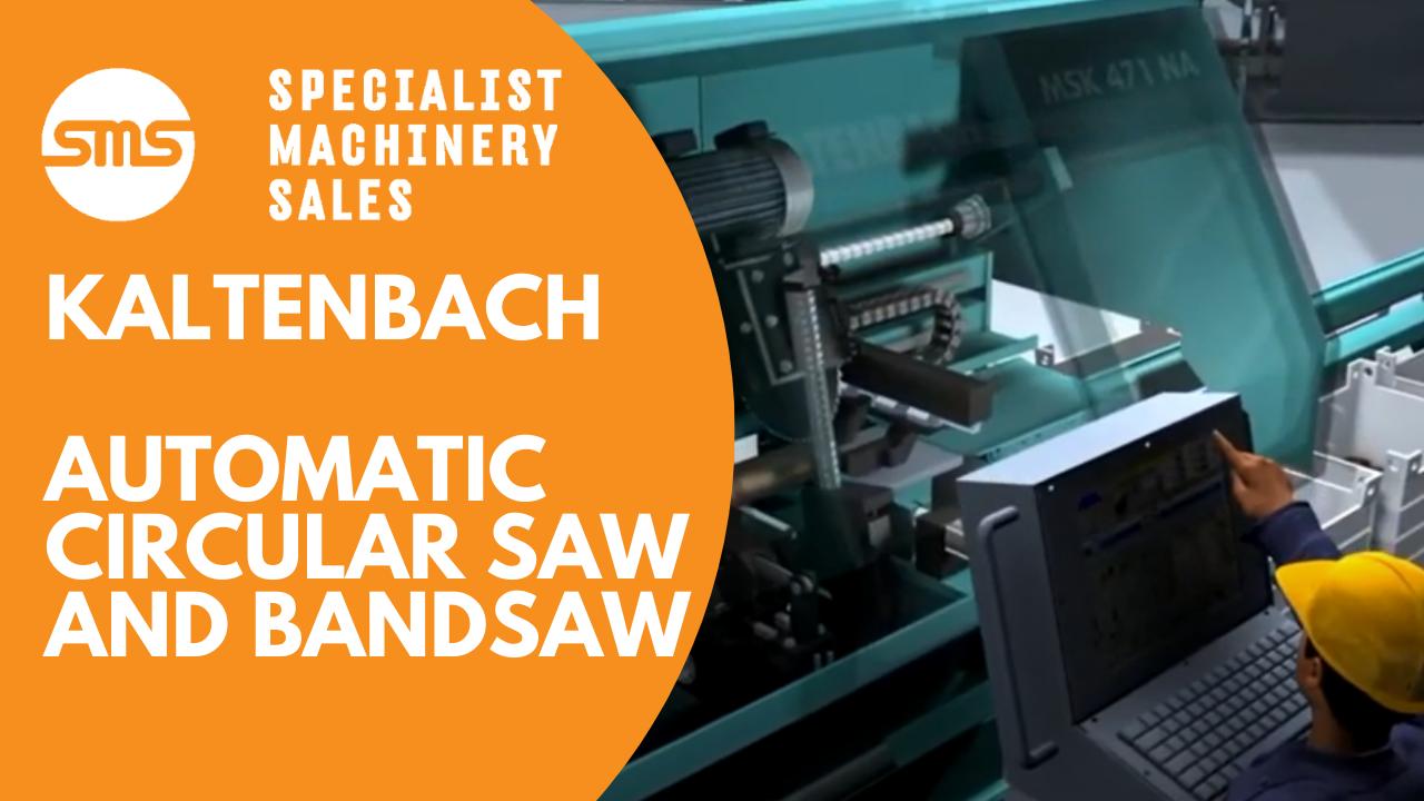 Kaltenbach Automatic Circular Saw & Bandsaw _ Specialist Machinery Sales