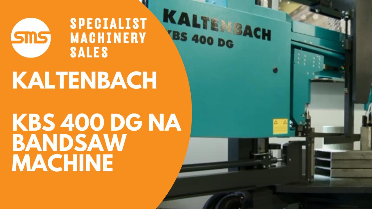 Kaltenbach KBS 400 DG NA Bandsaw Machine _ Specialist Machinery Sales