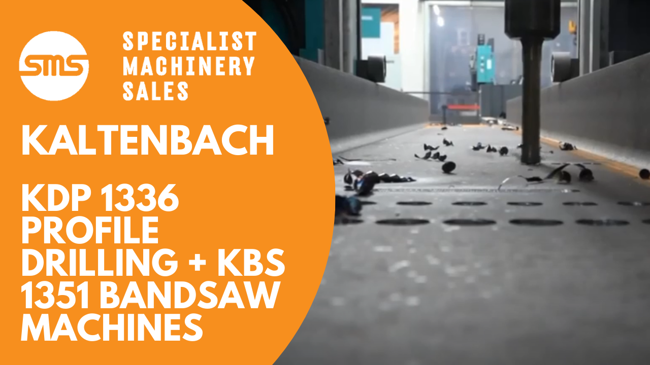 Kaltenbach KDP 1336 Profile Drilling + KBS 1351 Bandsaw Machines _ Specialist Machinery Sales