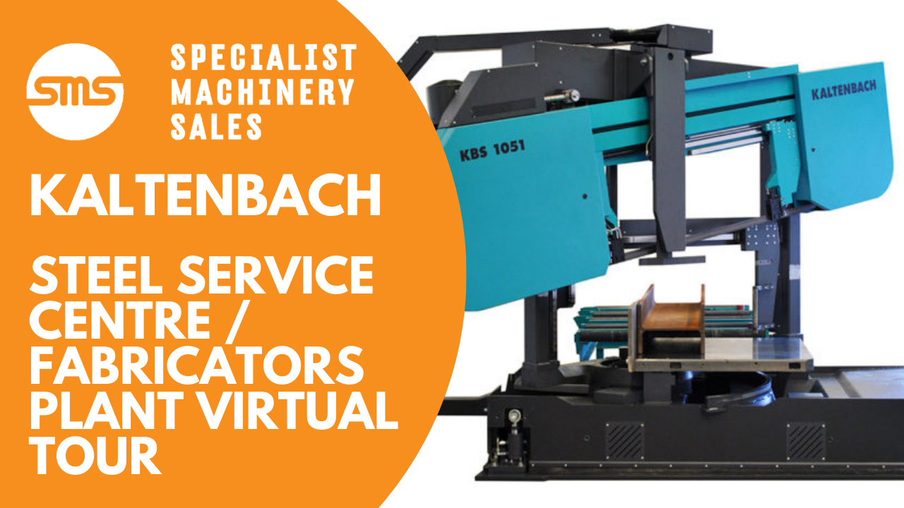 Kaltenbach Steel Service Centre_Fabricators Plant Virtual Tour _ Specialist Machinery Sales