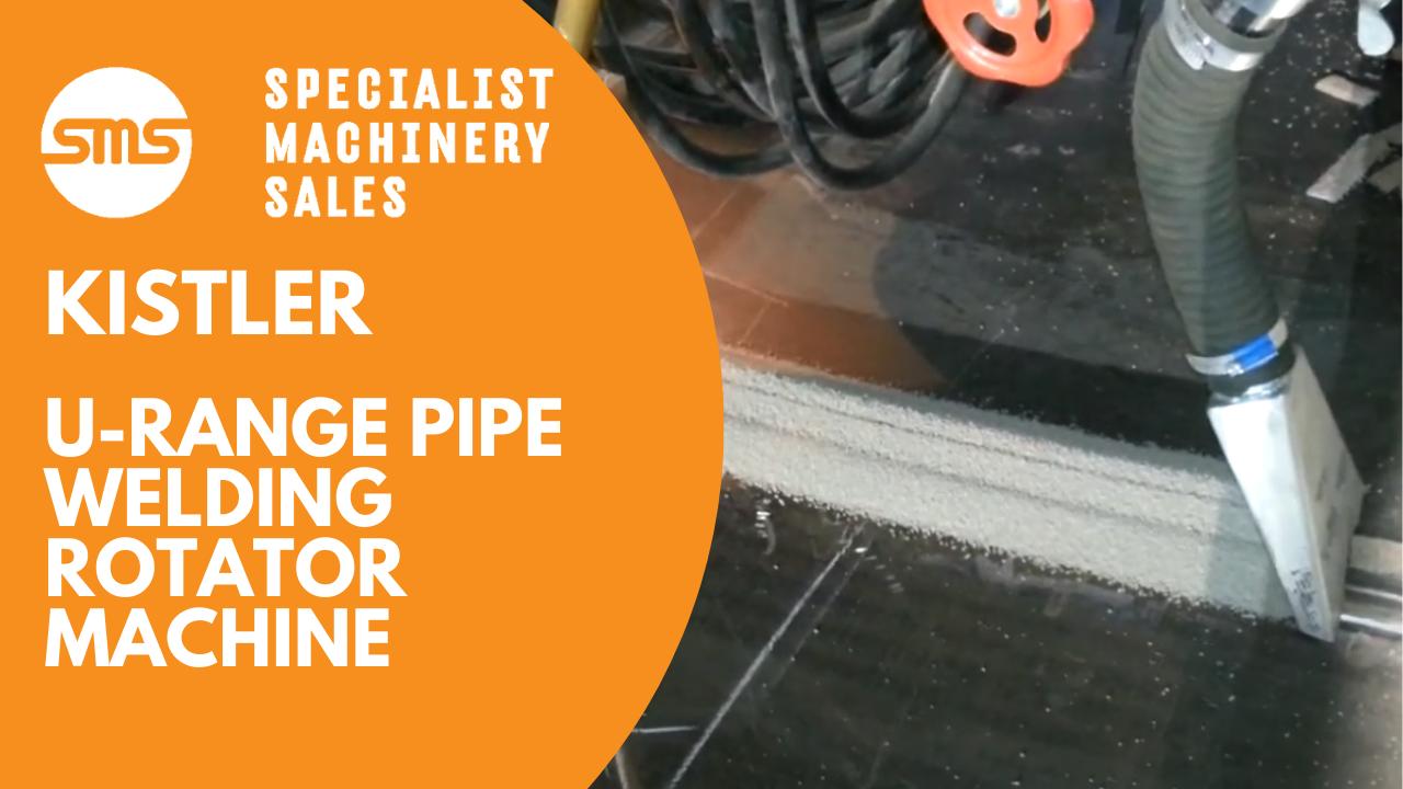 Kistler U-Range Pipe Welding Rotator Machine Specialist Machinery Sales (1)
