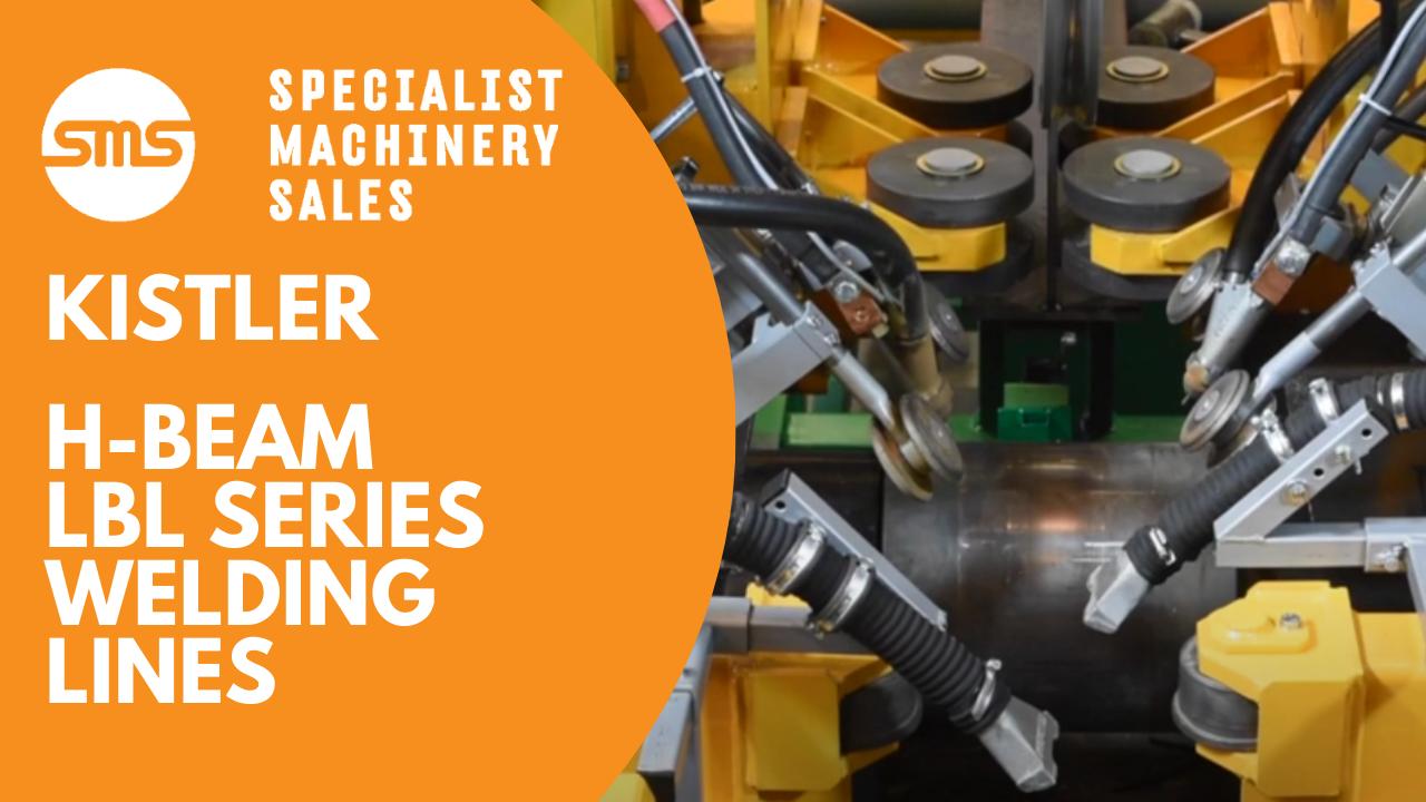 Kistler H-Beam LBL Series Welding Lines Specialist Machinery Sales