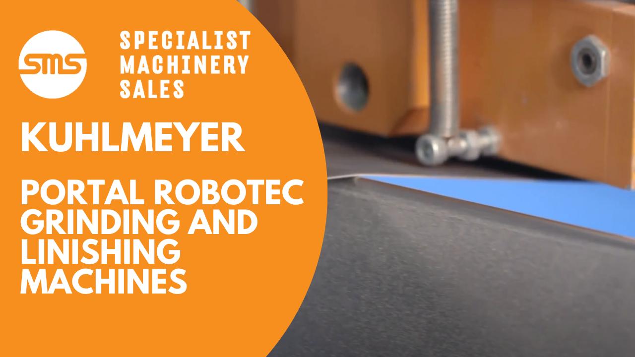 Kuhlmeyer Portal ROBOTEC - Twin Belt Automatic Sander Specialist Machinery Sales