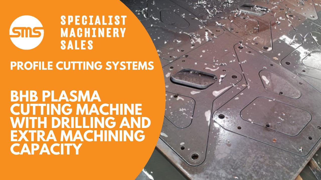 PCS BHB Plasma Cutting Machine with Drilling & Extra Machining Capacity Specialist Machinery S