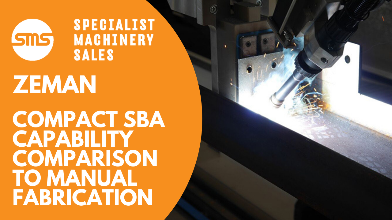 Zeman Compact SBA - Capability Comparison to Manual Fabrication Specialist Machinery Sales