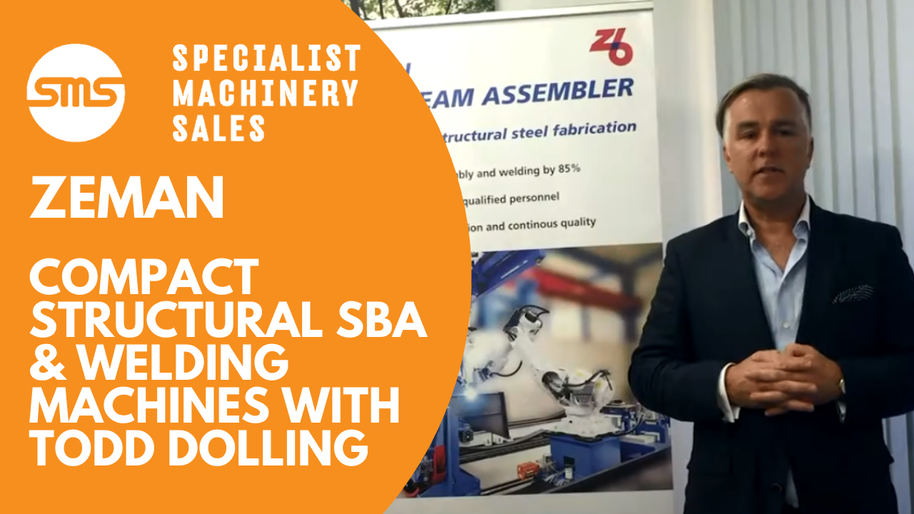 Zeman Compact Structural SBA & Welding Machines with Todd Dolling _ Specialist Machinery Sales