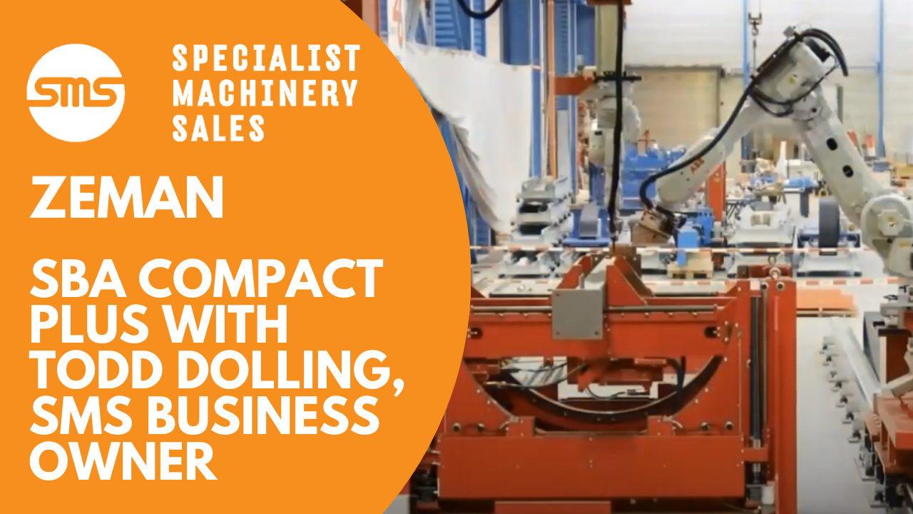 Zeman SBA Compact Plus with Todd Dolling, SMS Business Owner Specialist Machinery Sales