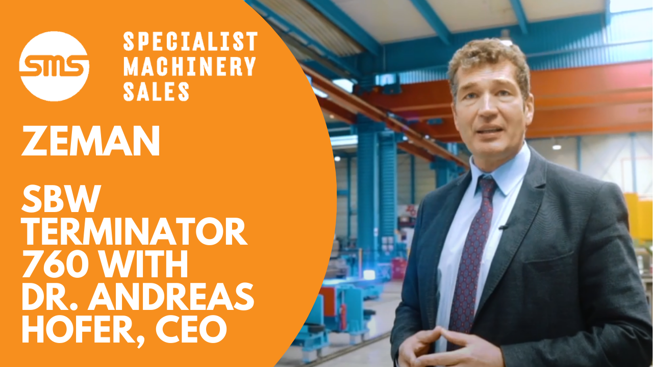 Zeman SBW Terminator 760 with Dr. Andreas Hofer, CEO Specialist Machinery Sales