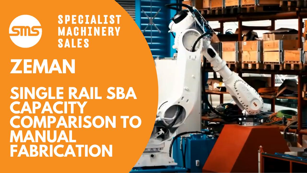 Zeman SR SBA - Capacity Comparison to Manual Fabrication Per Day Specialist Machinery Sales